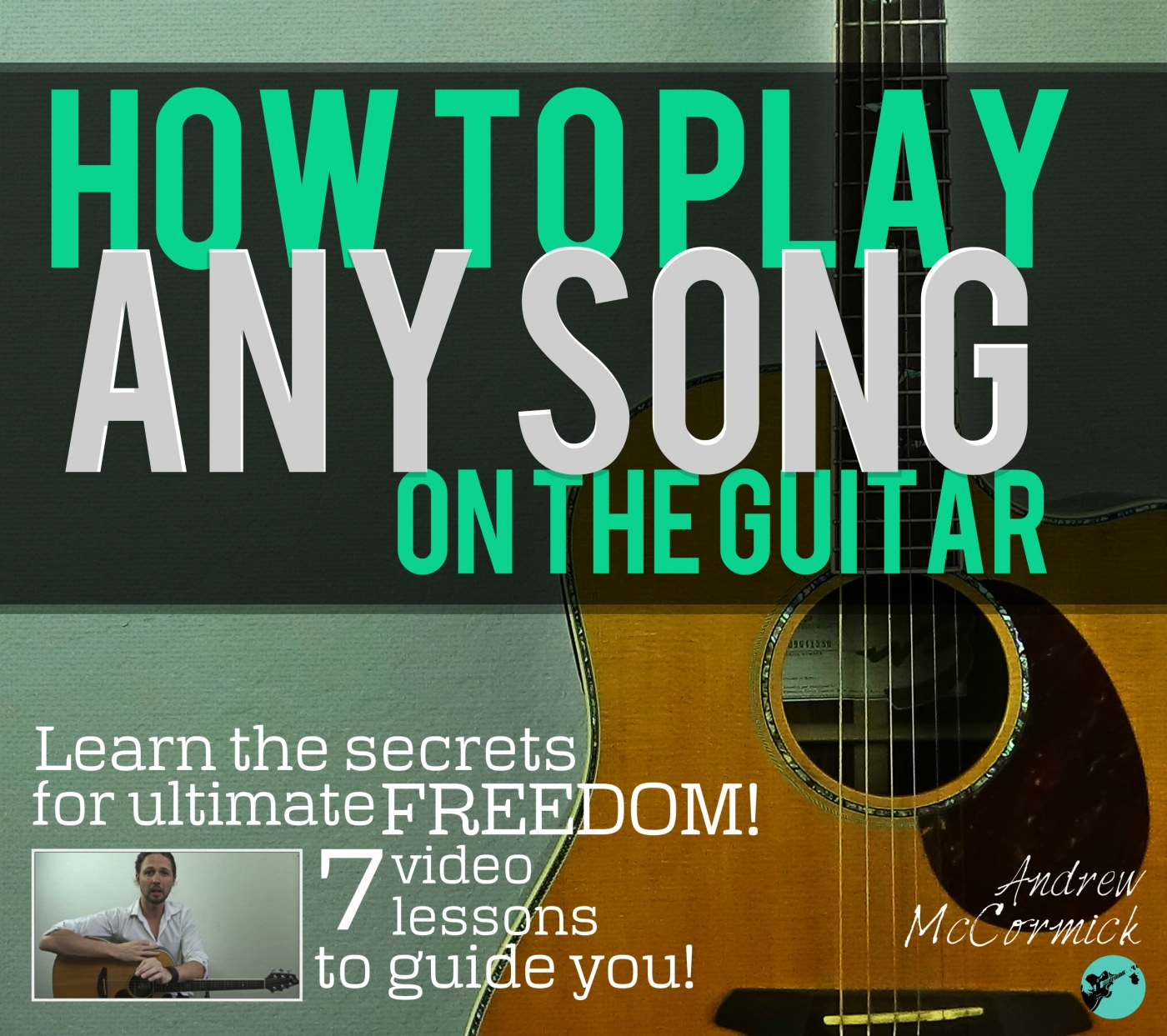 How To Play Any Song On The Guitar Mccormick Guitar Lessons